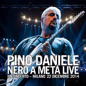 pino daniele Nero a metà Live - Il concerto - Milano 22 dicembre 2014 fronte