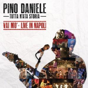 pino daniele Tutta n'ata storia - Vai mo' - Live in Napoli fronte