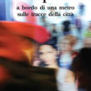 Napoli A bordo Di Una Metro Sulle Tracce Della Citta